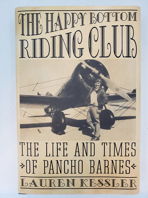 The Happy Bottom Riding Club, The Life and Times of Pancho Barnes