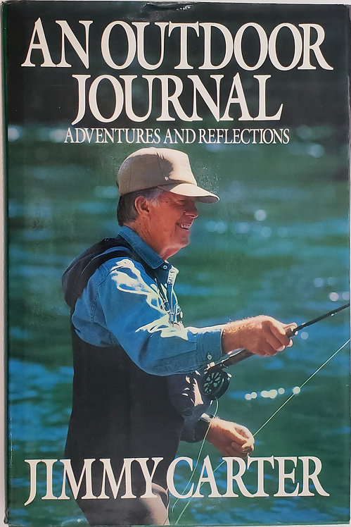 AN OUTDOOR JOURNAL, Adventures and Reflections by Jimmy Carter