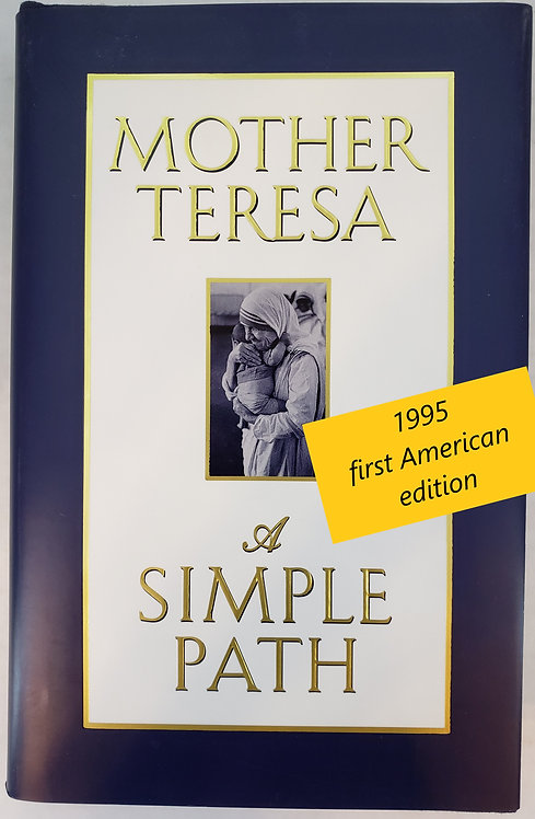 Mother Teresa: A Simple Path, compiled by Lucinda Vardey