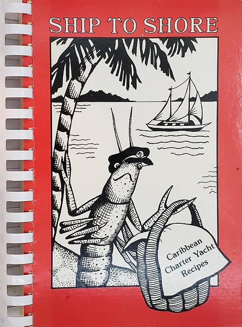 Ship To Shore I: Caribbean Charter Yacht Recipes by Capt. Jan Robinson