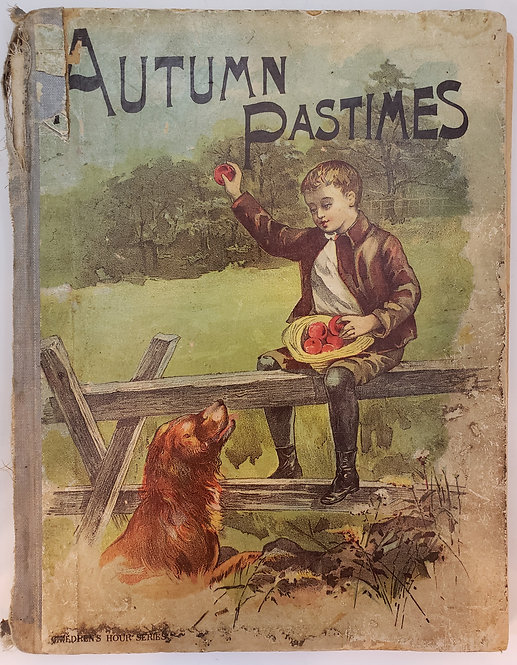 Autumn Pastimes: Illustrated Stories and Poems for Little People