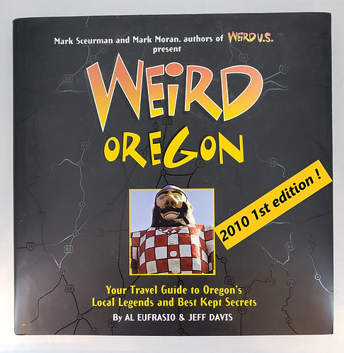 Weird Oregon, Your Travel Guide to Oregon's Local Legends and Best Kept Secrets