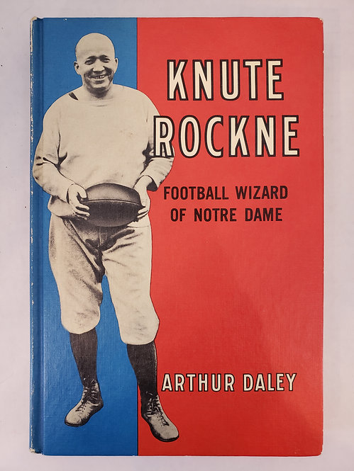 Knute Rockne, Football Wizard of Notre Dame by Arthur Daley