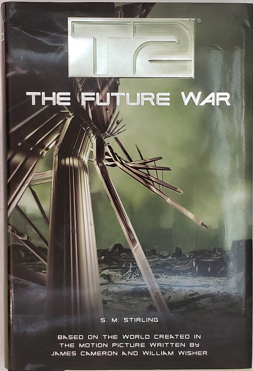 T2 THE FUTURE WAR by S.M. Stirling