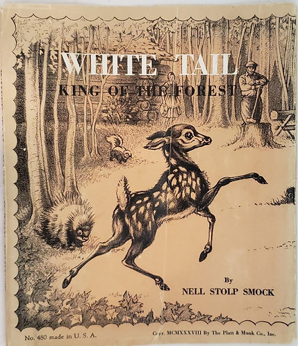 WHITE TAIL, King of the Forest by Nell Stolp Smock