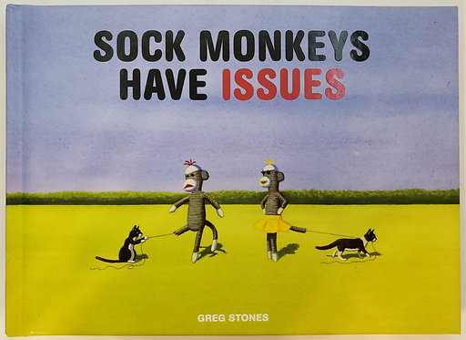 Sock Monkeys Have Issues by Greg Stones