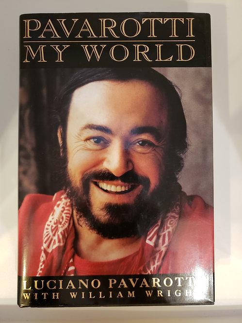 Pavarotti, My World by Luciano Pavarotti