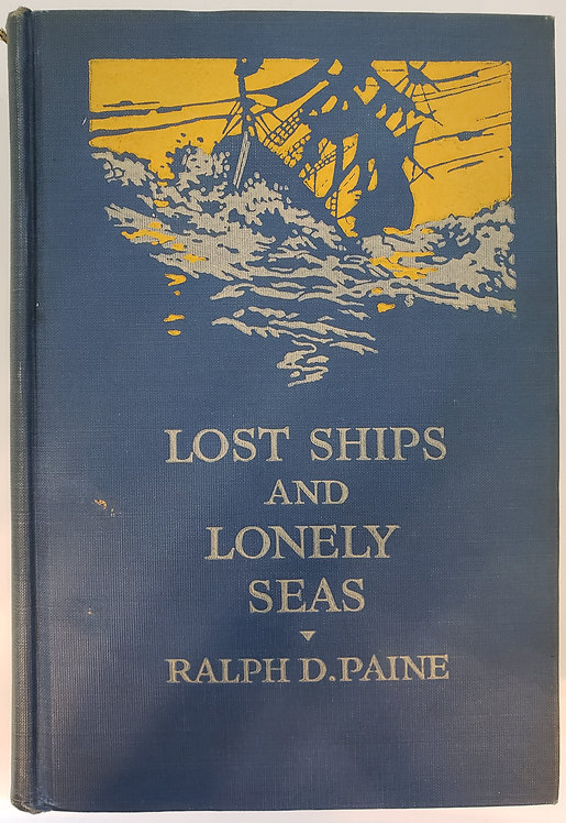 Lost Ships and Lonely Seas by Ralph D. Paine