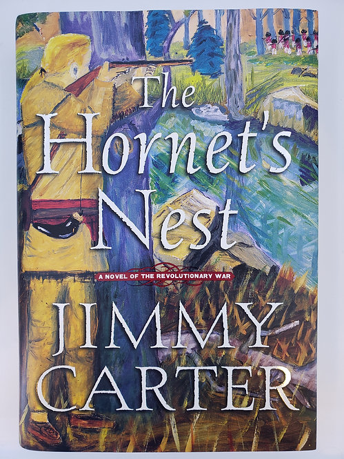 The Hornet's Nest, A Novel of the Revolutionary War by Jimmy Carter