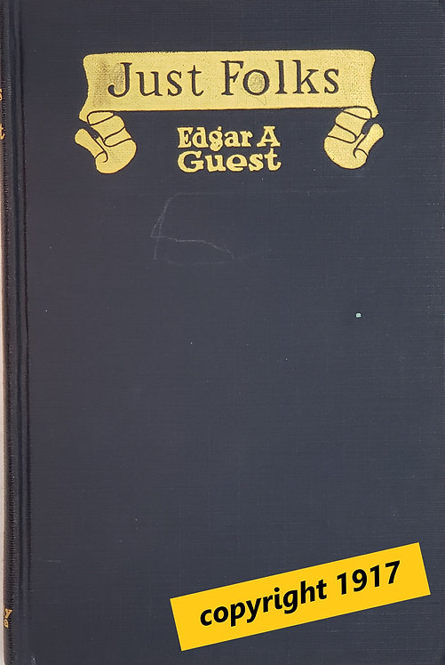 Just Folks by Edgar A. Guest