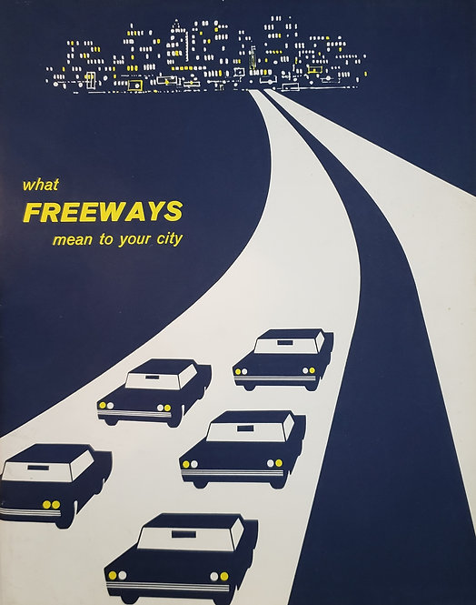 what FREEWAYS mean to your city by the Automotive Safety Foundation