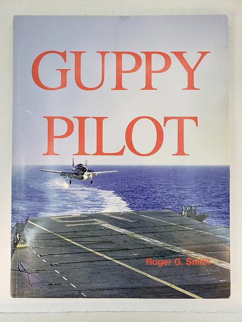 Guppy Pilot by Roger G. Smith