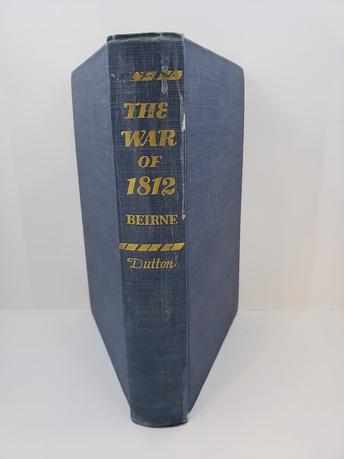 The War of 1812 by Francis F. Beirne