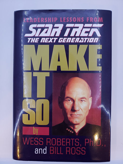 Leadership Lessons from Star Trek The Next Generation, Make It So