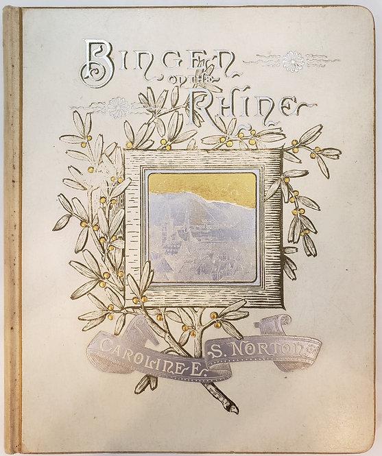 Binger on the Rhine by Caroline E. S S. Norton