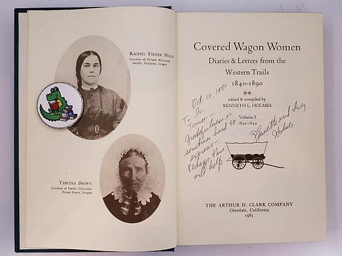 Covered Wagon Women, Vol. 1, 1840-1849 by Kenneth L. Holmes