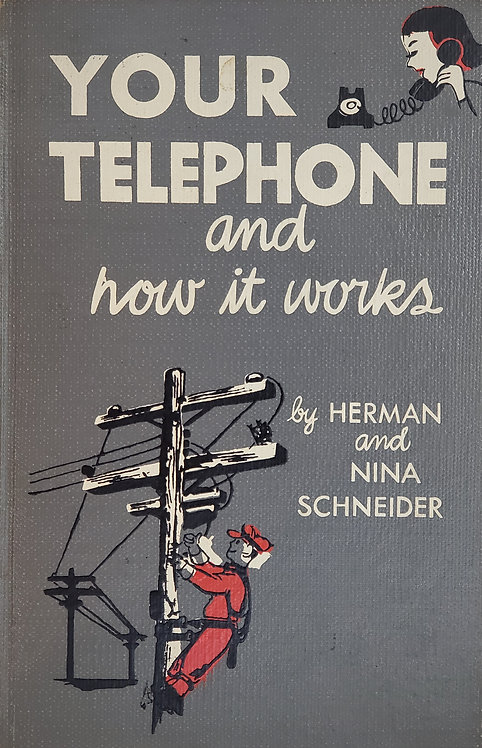 Your Telephone and how it works by Herman and Nina Schneider