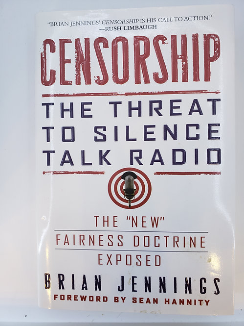 Censorship, The Threat to Silence Talk Radio by Brian Jennings