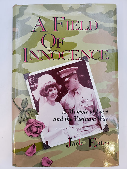 A Field of Innocence, A Memoir of Love and the Vietnam War by Jack Estes