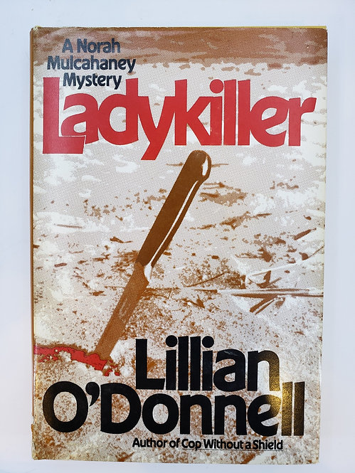 Ladykiller, A Norah Mulcahaney Mystery by Lillian O'Donnell