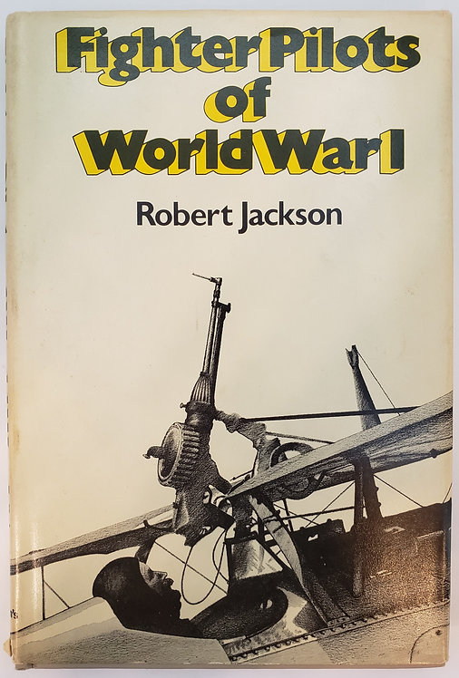 Fighter Pilots of World War I by Robert Jackson