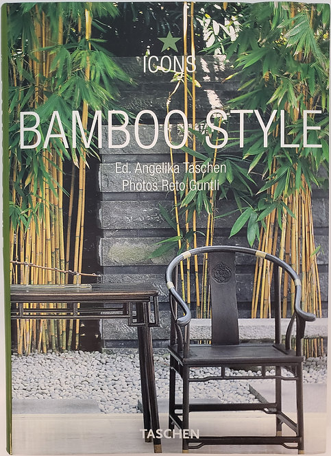 Bamboo Style, Exteriors Interiors Details by Ed. Angelika Taschen