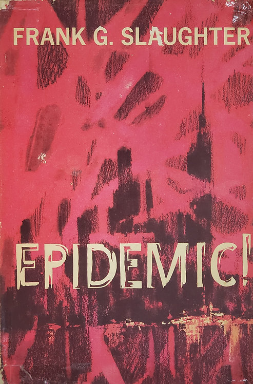 Epidemic! by Frank G. Slaughter