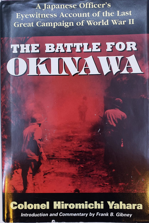 The Battle For Okinawa by Colonel Hiromichi Yahara