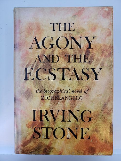 The Agony and the Ecstasy, A biographical novel of Michelangelo by Irving Stone