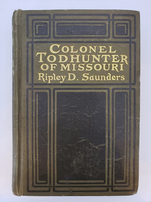 Colonel Todhunter of Missouri by Ripley D. Saunders