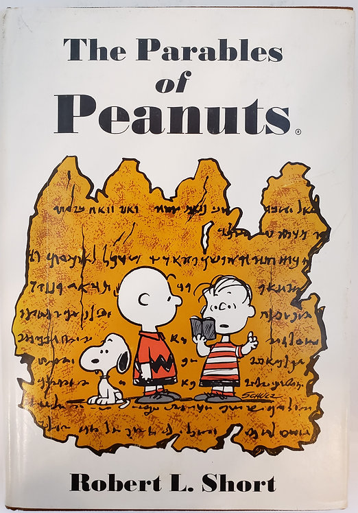 The Parables of Peanuts by Robert L. Short