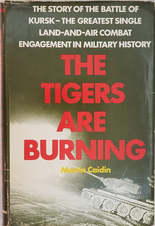THE TIGERS ARE BURNING by Martin Caidin