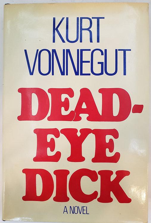 Deadeye Dick, a novel by Kurt Vonnegut