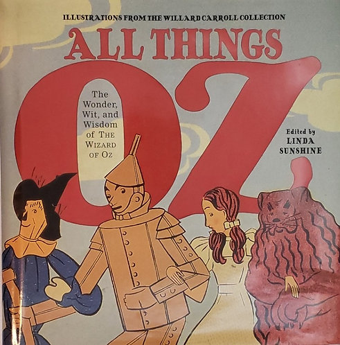 ALL THINGS OZ, The Wonder, Wit, and Wisdom of The Wizard of Oz