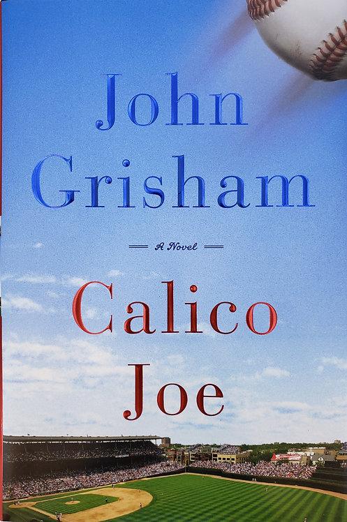 CALICO JOE, a novel by John Grisham