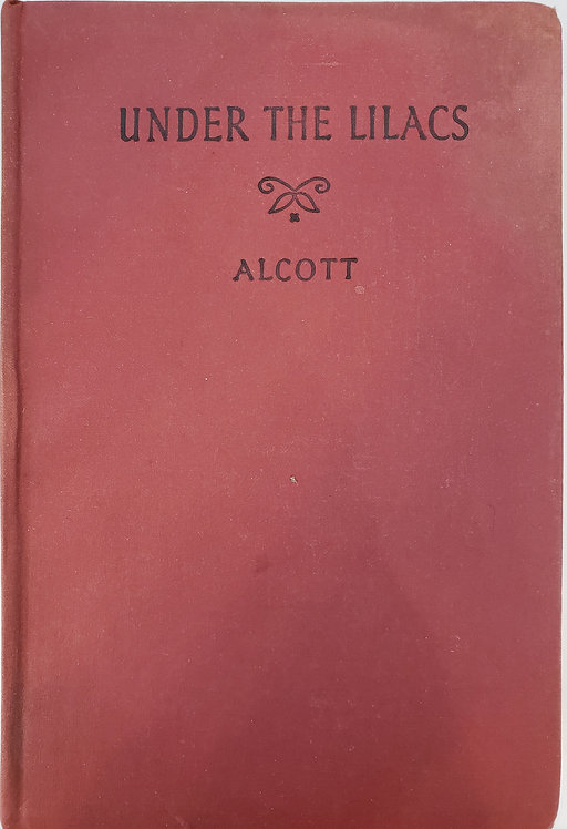 Under The Lilacs by Louisa M. Alcott (author of Little Women)