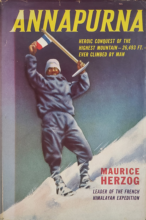 Annapurna, First Conquest of an 8000-meter Peak by Maurice Herzog