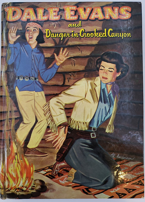 DALE EVANS AND DANGER IN CROOKED CANYON by Helen Hale