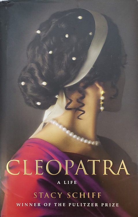 Cleopatra, A Life by Stacy Schiff