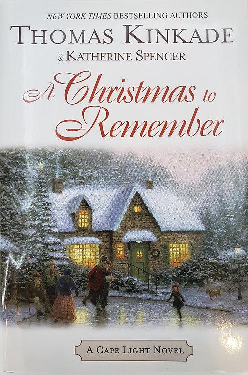 A Christmas to Remember: A Cape Light Novel by Thomas Kinkade