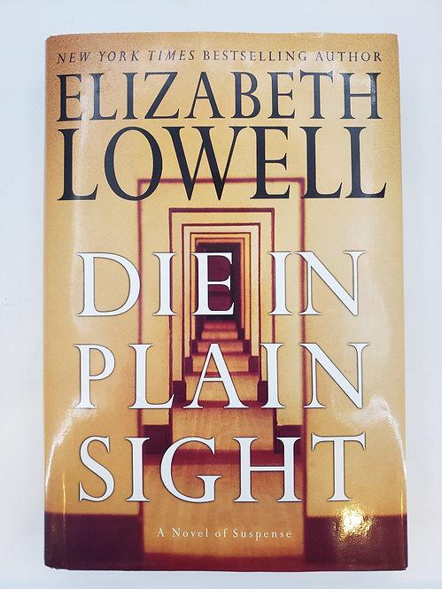 Die in Plain Sight by Elizabeth Lowell