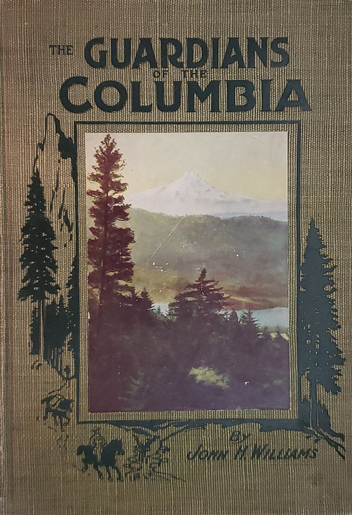 The Guardians of the Columbia by John H. Williams