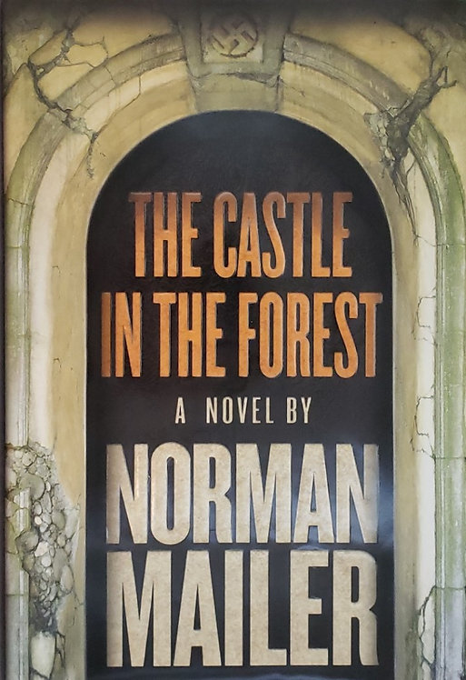 THE CASTLE IN THE FOREST, a novel by Norman Mailer