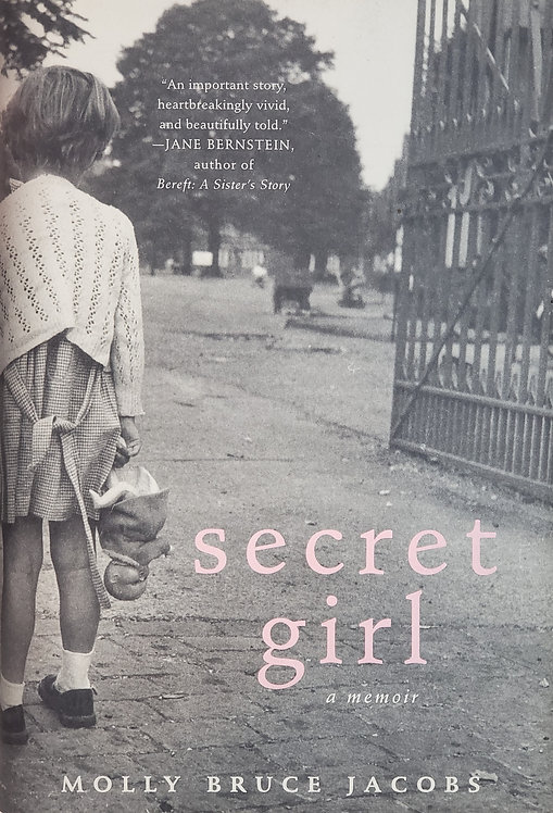 Secret Girl, a memoir by Molly Bruce Jacobs