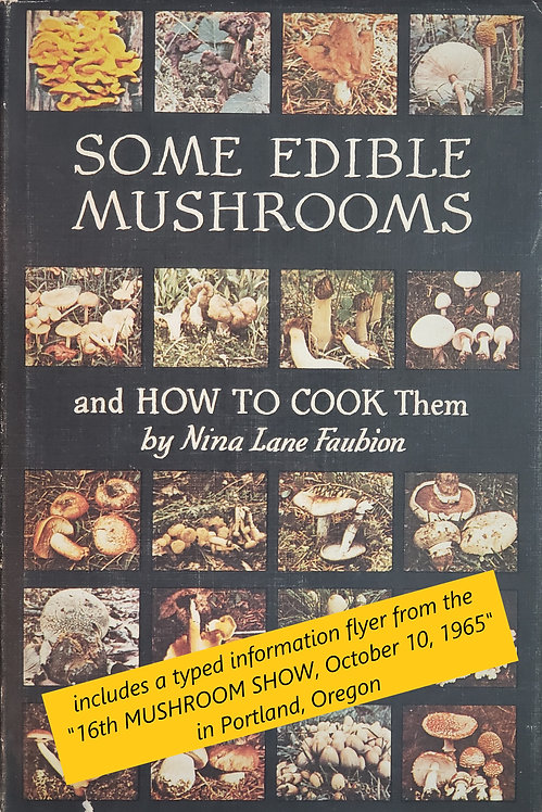 Some Edible Mushrooms and How to Cook Them by Nina Lane Faubion