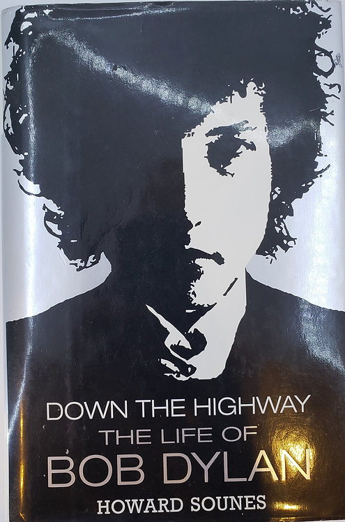 DOWN THE HIGHWAY, The Life of Bob Dylan by Howard Sounes