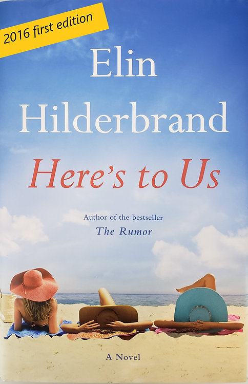 Here's to Us, a novel by Elin Hilderbrand