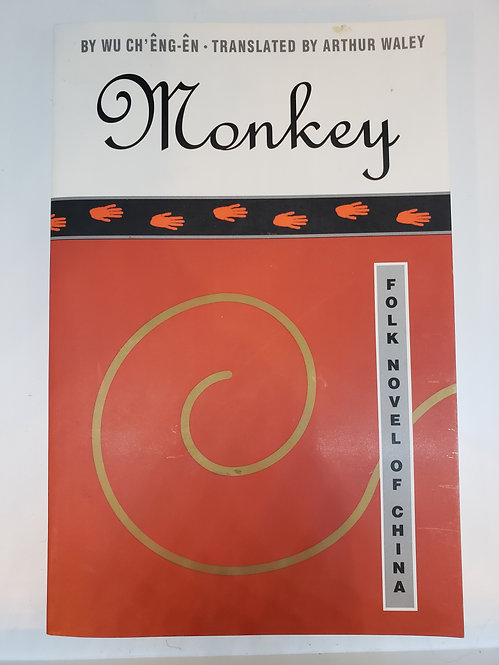 Monkey, Folk Novel of China Translated by Arthur Waley