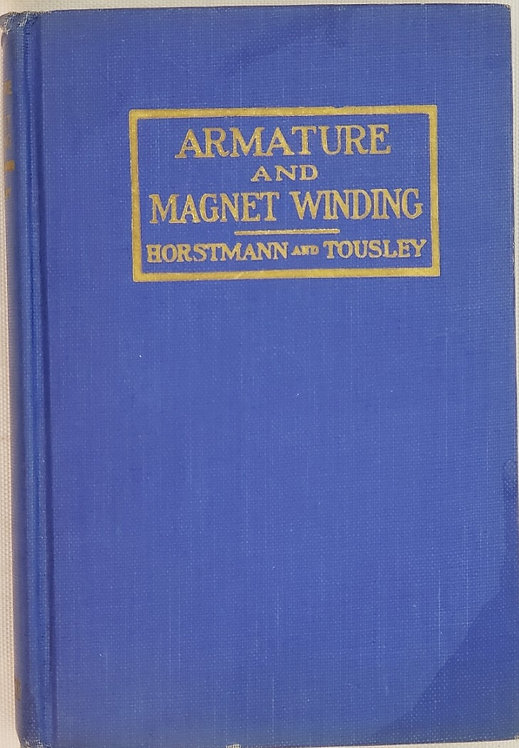 ARMATURE AND MAGNET WINDING by Henry C. Horstmann and Victor H. Tousley