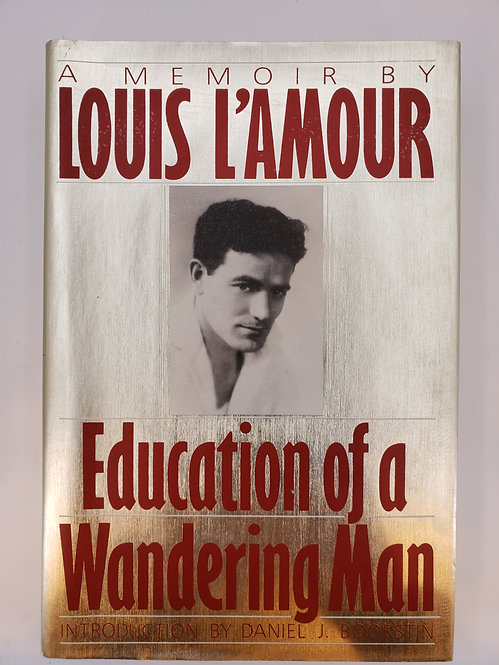 Louis L'Amour: Education of a Wandering Man